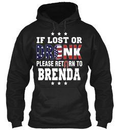 If Lost Or Drunk, Return To Brenda ! Black Sweatshirt Front