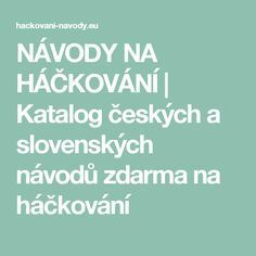 NÁVODY NA HÁČKOVÁNÍ   Katalog českých a slovenských návodů zdarma na háčkování