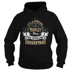 Awesome Tee TARPLEY TARPLEYYEAR TARPLEYBIRTHDAY TARPLEYHOODIE TARPLEYNAME TARPLEYHOODIES  TSHIRT FOR YOU T shirts