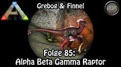 Ark: Survival Evolved - Folge 85: Alpha Beta Gamma Raptor