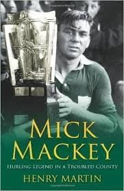 Mick Mackey: Hurling Legend in a Troubled County - Irish Sport Biography - Biography - Books Henry Martin, Biography Books, Irish, Author, Sports, Movie Posters, Fictional Characters, Pdf, Free