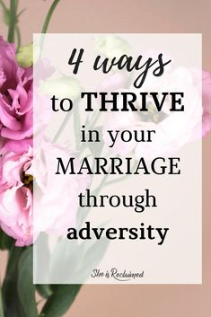 When we first get married, we quickly learn that we're not very good at being married. The beginning of marriage brings its difficulties of transitions and learning to be interdependent with someone. Eventually, adversity comes, and we need to be prepared on how to thrive in those seasons.