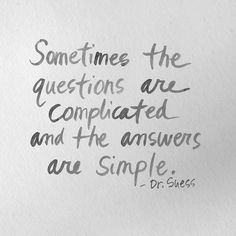 """Original Ink wash Drawing Typography Quote """"Sometimes the Questions Are Complicated."""" Dr. Suess"""