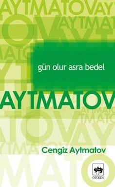 Cengiz Aytmatov - Gün Olur Asra Bedel