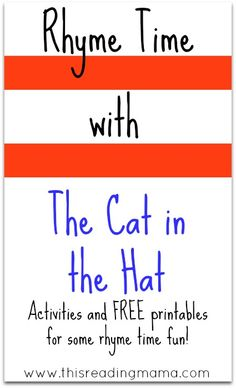 Rhyme Time with The Cat in the Hat: activities and FREE printables for some rhyme time fun! from This Reading Mama