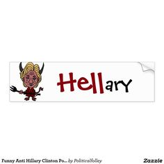 Funny Anti Hillary Clinton Political Art Bumper Sticker