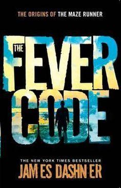 The Fever Code (The Maze Runner, #5)