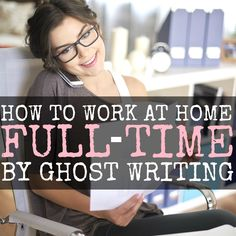 How I Make a Full-Time Income by Ghostwriting.