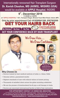 Dr. Kavish Chouhan would be available for hair and skin consultations in Dhar on 8th December 2016 at Chouhan hospital, 18 Tilak Marg, Dhar, Madhya Pradesh - 454001 For appointment +918588841388, 8587902099