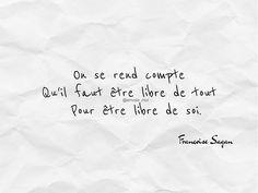 On se rend compte Qu'il faut être libre de tout Pour être libre de soi. ________ Françoise Sagan #citation #quote #citationdujour #quotesoftheday #mots #texte #phrase #francoisesagan #instacitation #picoftheday #litterature #frenchquote #liberte #confianceensoi