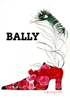 Roger Bezombes, poster for Bally shoes, Paris. For Bally of Switzerland. Vintage Advertisements, Vintage Ads, Vintage Posters, Vintage Glamour, Bally Poster, Posters Australia, Shoe Poster, House Design Photos, Advertising Poster