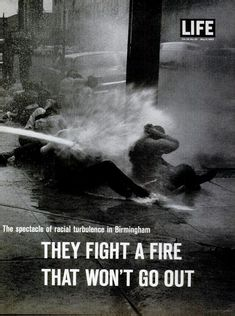 ... in the US Civil Rights Movement. photo-essay published in Life magazine that showed young black protesters being fire-hosed and set upon by police dogs.