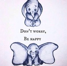 Dumbo be happy