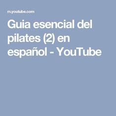 Guia esencial del pilates (2) en español - YouTube