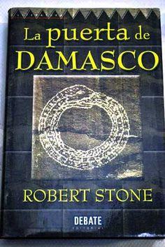 Siria //  La puerta de Damasco, de Robert Stone