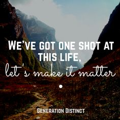 """Check out the article, """"Your One And Only Life"""" at www.GenerationDistinct.com!"""