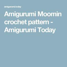 Amigurumi Moomin crochet pattern - Amigurumi Today