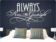 Schlafzimmer Wandtattoo Always Kiss Me Goodnight