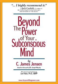 Specification Title: Beyond the Power of Your Subconscious Mind Publisher: Waterside Publications Author: C James Jensen Edition: Hardcover Language: English IS Reading Lists, Book Lists, Used Books, Books To Read, Entrepreneur Books, Books For Self Improvement, Read Later, Inspirational Books, Subconscious Mind
