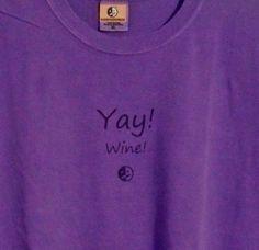 Yay! Wine! T-Shirt