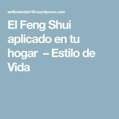 El Feng Shui aplicado en tu hogar – Estilo de Vida