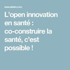 L'open innovation en santé : co-construire la santé, c'est possible !