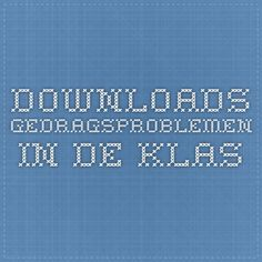 Downloads - Gedragsproblemen in de klas
