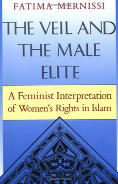 Finished - The Veil And The Male Elite: A Feminist Interpretation Of Women's Rights In Islam by Fatima Mernissi Feminist Books, Islam Women, World Religions, Books To Read, Women's Rights, Human Rights, Reading, Amazon, Mary
