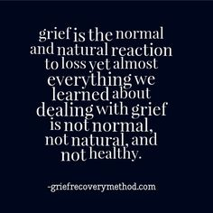 Grief is normal and natural