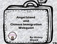 Students will learn about Angel Island and Chinese immigration to America. The Angel Island Webquest uses an engaging website that allows students to explore Angel Island Immigration Station and learn about the Chinese who immigrated to the United States between 1910 and 1940.