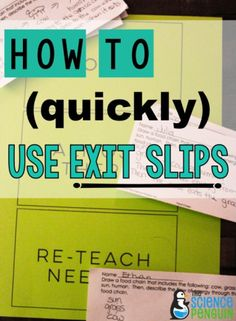 Your lesson was beautifully prepared and taught. The big question is: Did students get it? A quick way to check for understanding at the end of a lesson is to use an exit slip (sometimes called an exit ticket).