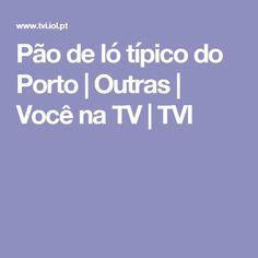 Pão de ló típico do Porto | Outras | Você na TV | TVI
