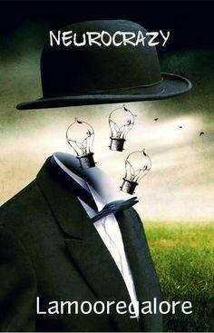 "Cover of ""Neurocrazy"" read it here! http://www.wattpad.com/story/32585811-neurocrazy-a-personal-brain-storm"