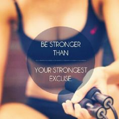 be stronger than your strongest excuse #wanttobebuff - I must, I must, I must!
