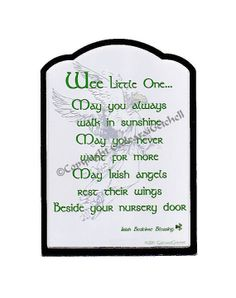 Wee little one... May you always walk in sunshine, May you never want for more, May Irish angels rest their wings, Beside your nursery door.  Infant Bedtime Blessing Irish Celtic Print by GailearaiGetchell