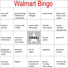 WALMART BINGO GAME CARD 1 ....... FOLLOW THIS BOARD FOR CRAZY AND WILD PICS OF GOINGS ON AND THE WIERDO'S AT WALMART ... ... ..AC
