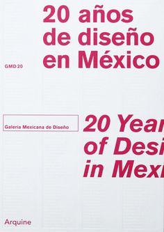 Galería Mexicana de Diseño. 20 Años de diseño en México | Arquine