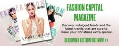 DECEMBER FASHION CAPITAL MAGAZINE IS OUT NOW! The Make, How To Make, Christmas Trends, December, Magazine, News, Fashion, Moda, Fashion Styles