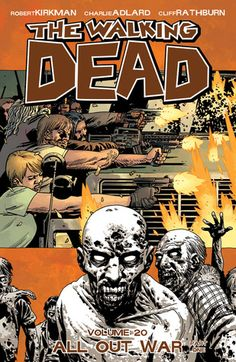 The Walking Dead, Vol. 20: All Out War Part 1 by Robert Kirkman, Illustrated by Charlie Adlard.