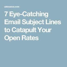 7 Eye-Catching Email Subject Lines to Catapult Your Open Rates Seo Marketing, Social Media Marketing, Email Subject Lines, Catapult, Eyes, Engagement, Engagements, Cat Eyes