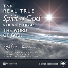 The real true Spirit of God can only speak the Word of God. Image Quote from: AND THY SEED SHALL POSSESS THE GATE OF HIS ENEMY -PHOENIX AZ SUNDAY 62-0121M - Rev. William Marrion Branham