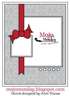 Mojo Monday card sketch #168. #card_sketch #card_making #scrapbooking