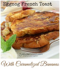 Eggnog French Toast with Caramelized Bananas