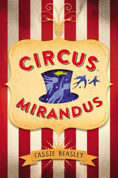 If your kids love the Savvy series or Roald Dahl, check out Circus Mirandus by Cassie Beasley