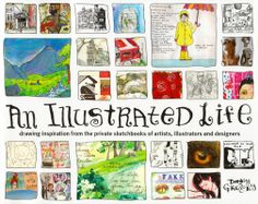 An Illustrated Life by Danny Gregory. This attractive coffee-table book is filled with colorful sketches from a slew of artists, designers, and illustrators. Not only is this a great paw-through book, it also can provide an inspiring professional model for the daily sketch-work required of working artists. #art #yanonfiction #drawing