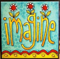 IMAGINE Art Block Christian Inspirational by karladornacher Art Journal Inspiration, Painting Inspiration, Peace Pole, Thinking Day, Art Journal Pages, Art Journaling, Whimsical Art, Rock Art, Doodle Art