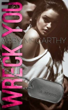"Cover Reveal! Wreck You  by Abby McCarthy  Publication date: May 20th 2014  Genres: Contemporary, Romance  Synopsis:  ""My name is Maura McCafferty. I take men who love me and I destroy them. If there was a scarlet letter I could wear to keep the men at bay, it would be a W. I would wear it proudly, to let them know I am a wrecker. If you love me, I will wreck you."""