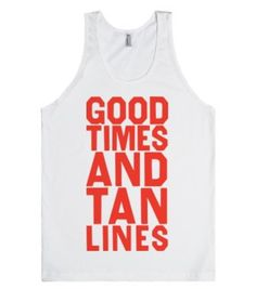 Good Times And Tan Lines-Unisex White Tank