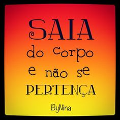 """Arte e frase ByNina @instabynina's photo: """"#instabynina #bynina"""""""