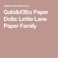 Gabi's Paper Dolls: Lettie Lane Paper Family